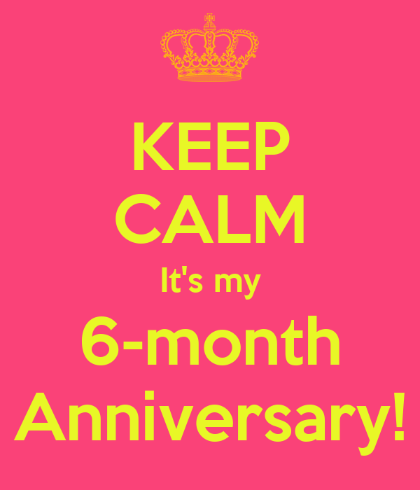 KEEP CALM HEIDI and CELEBRATE OUR 6 MONTH ANNIVERSARY Poster ...
