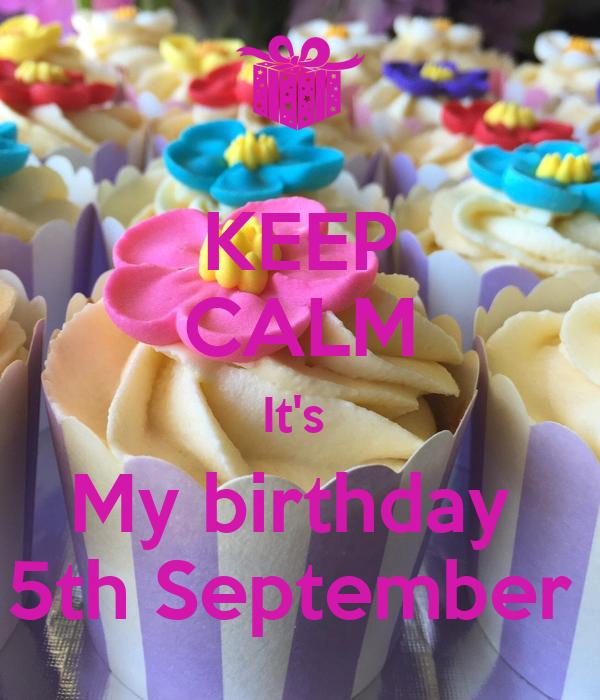 Superb KEEP CALM Itu0027s My Birthday 5th September
