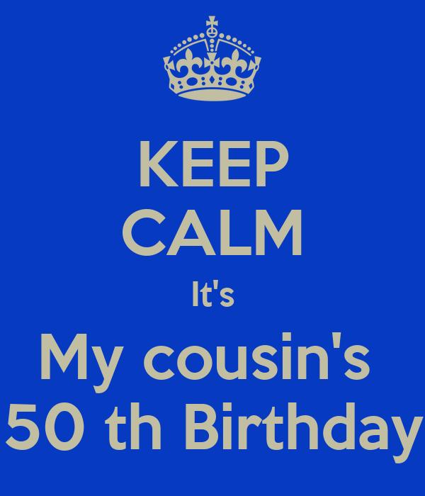 keep calm it s my cousin s 50 th birthday poster carol keep calm