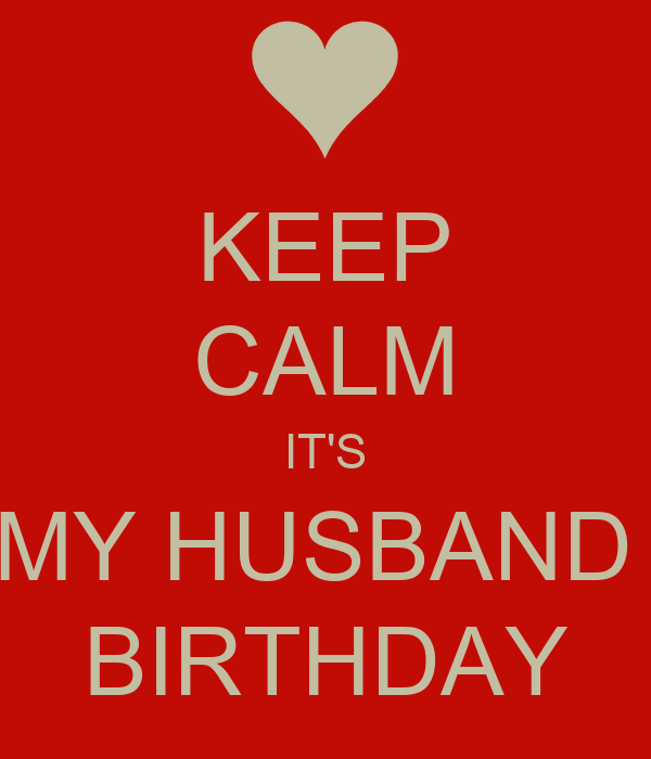 KEEP CALM IT'S MY HUSBAND BIRTHDAY Poster
