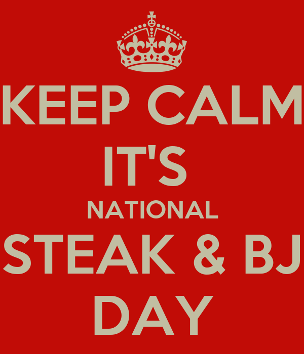 steak ans bj day Steak-and-Blow-Job-Day.