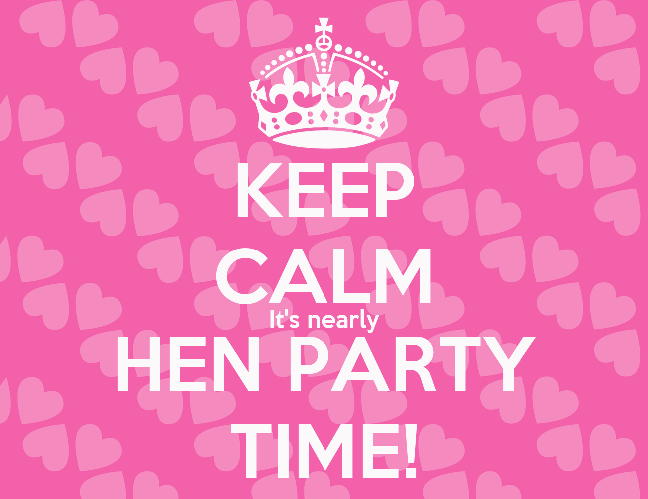 Keep calm it s nearly hen party time poster charlene keep calm o