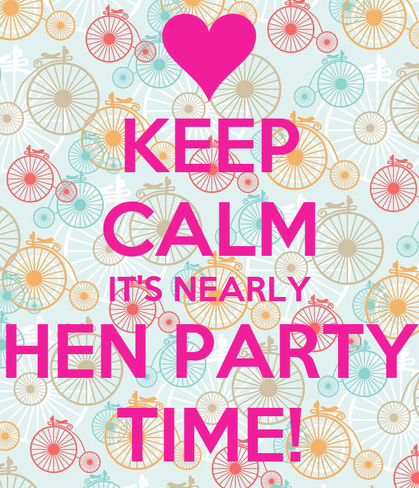 Keep calm it s nearly hen party time poster mary o grady keep