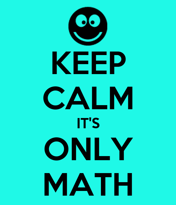 Worksheets Images Only Math keep calm its only math poster kirah o matic math