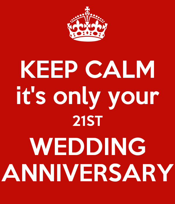 21 Wedding Anniversary Gifts: KEEP CALM It's Only Your 21ST WEDDING ANNIVERSARY Poster