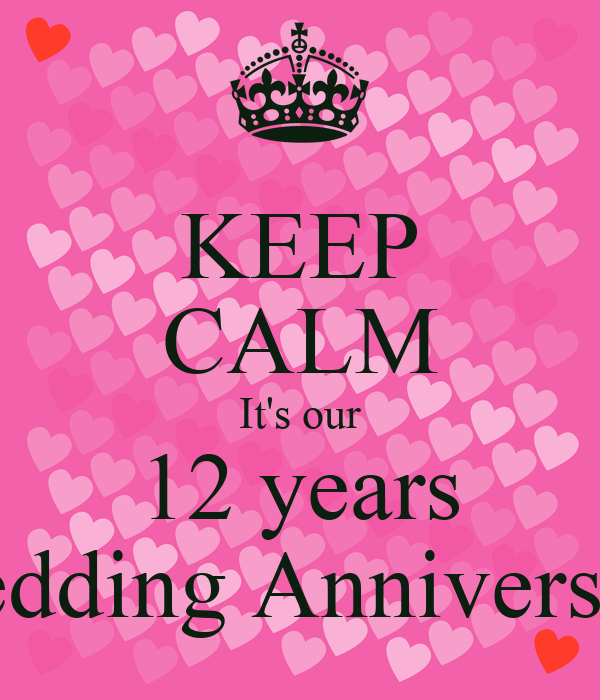 Keep Calm It S Our 12 Years Wedding Anniversary Poster