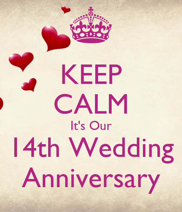 Keep Calm It S Our 14th Wedding Anniversary Poster