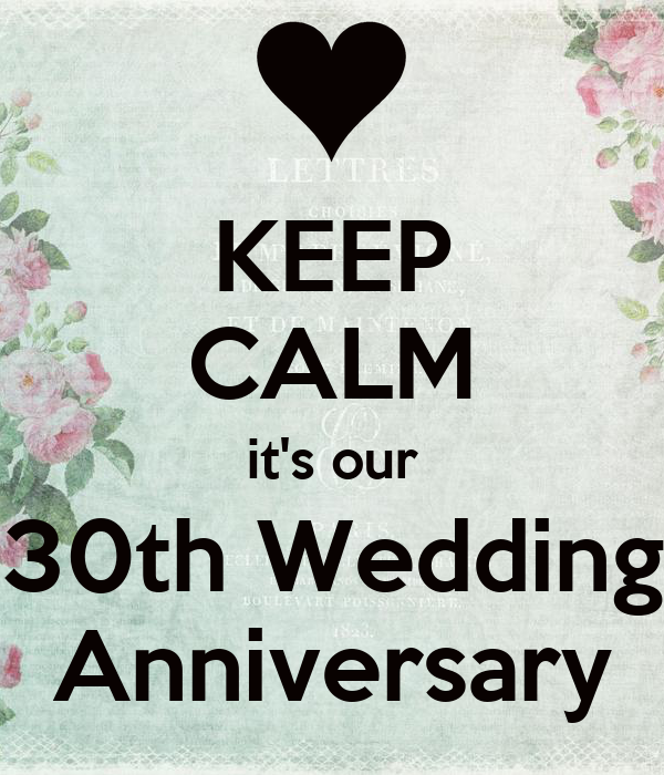 What Is The 30th Wedding Anniversary Gift: KEEP CALM It's Our 30th Wedding Anniversary Poster