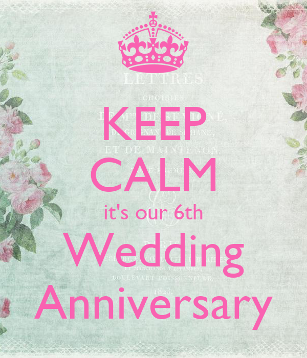 6th Wedding Anniversary: KEEP CALM It's Our 6th Wedding Anniversary Poster