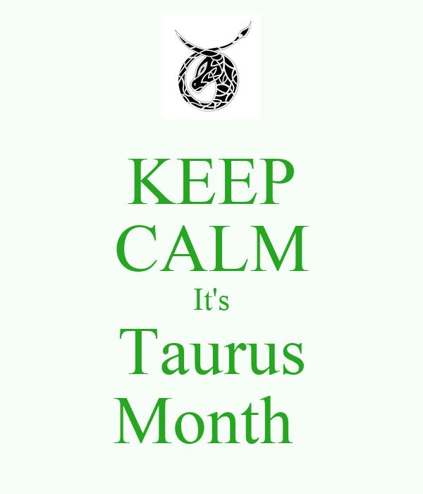 KEEP CALM It's Taurus Month Poster   shay shay   Keep Calm-o
