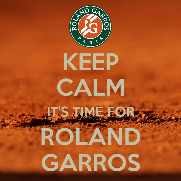 keep calm it 39 s time for roland garros poster. Black Bedroom Furniture Sets. Home Design Ideas