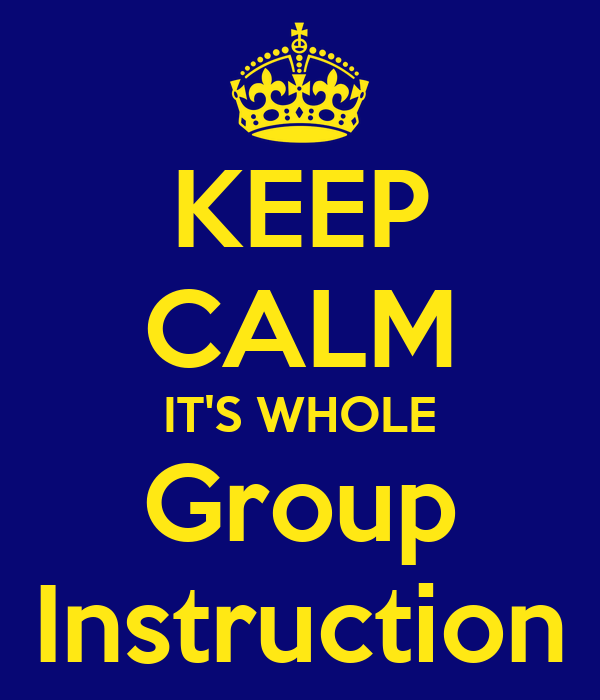 Keep Calm Its Whole Group Instruction Poster Tclef Keep Calm O