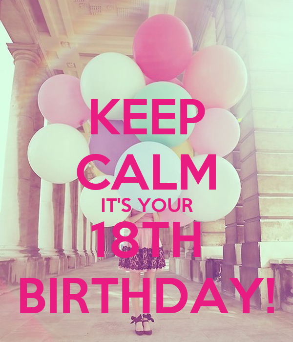 KEEP CALM IT'S YOUR 18TH BIRTHDAY! Poster