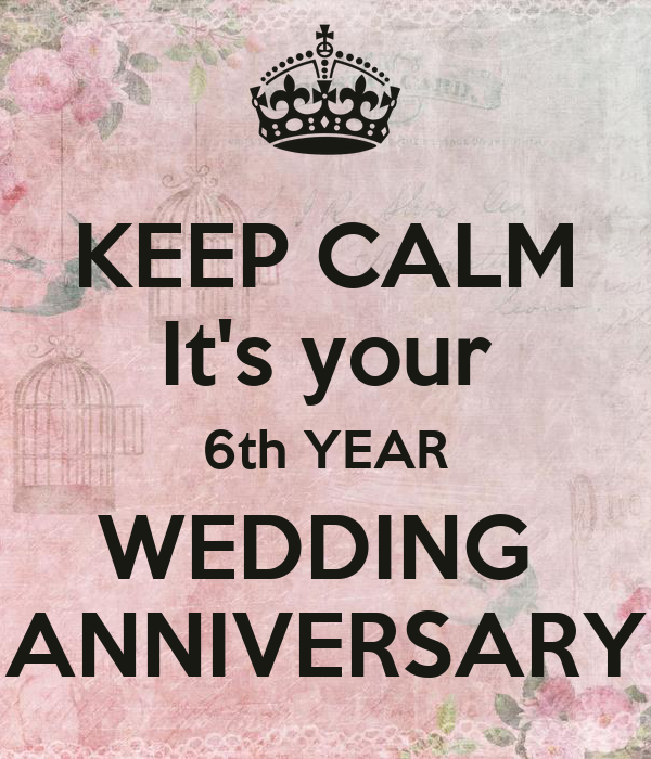 ... Keep Calm It S Your 6th Year Wedding Anniversary Poster Shahnaz ...  sc 1 st  bookmarkalize.info & Great 6 Wedding Anniversary Images Gallery - 19 Impressive Iron ...