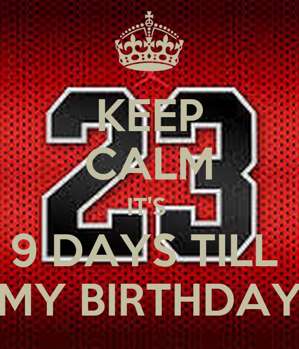 5 Days Until my Birthday 5 Days Till my Birthday