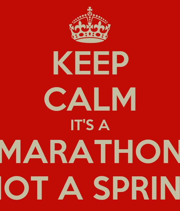 KEEP CALM IT'S A MARATHON NOT A SPRINT Poster | CW | Keep ...