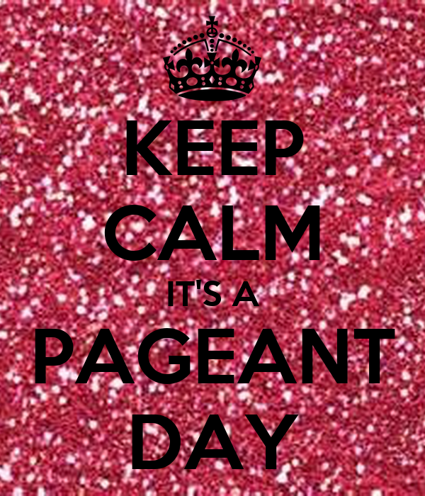 KEEP CALM ITS A PAGEANT DAY Poster Stephanie Keep
