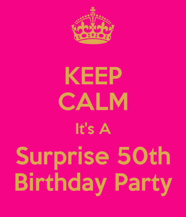 KEEP CALM It's A Surprise 50th Birthday Party Poster