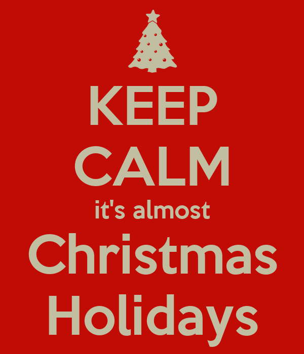 keep-calm-its-almost-christmas-holidays-1