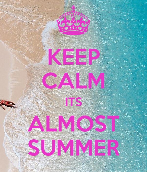 Superieur KEEP CALM ITS ALMOST SUMMER Poster JC Keep Calm O Matic