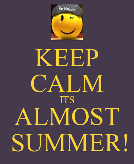 KEEP CALM ITS ALMOST SUMMER! - KEEP CALM AND CARRY ON Image Generator