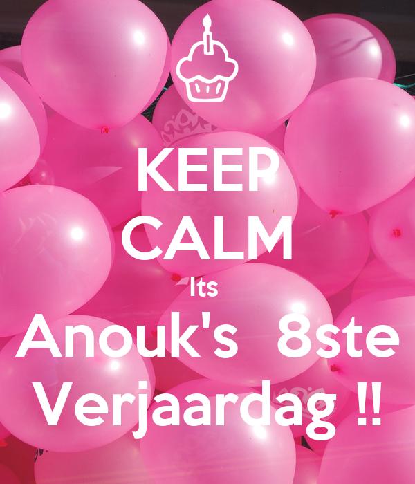 Keep Calm Its Anouk S 8ste Verjaardag Poster Sherina Keep