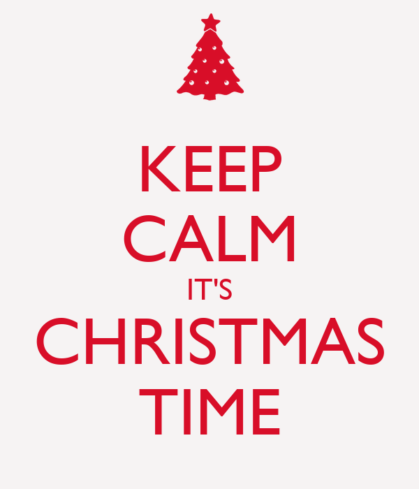 Keep Calm its Christmas Time