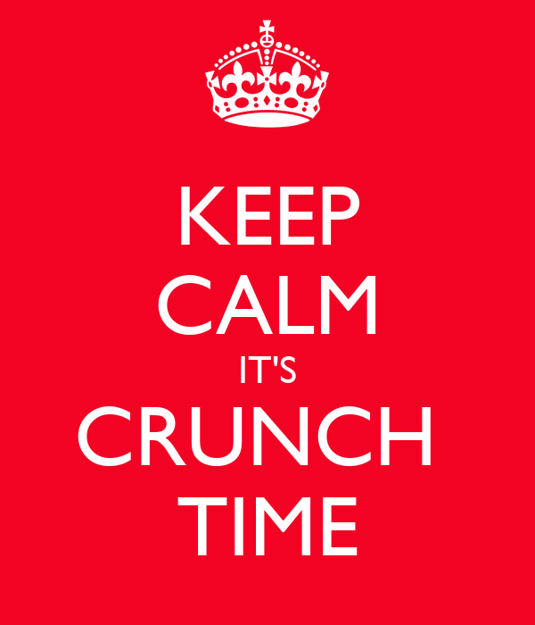Keep calm it 39 s crunch time poster chris keep calm o matic for A different world rule number one
