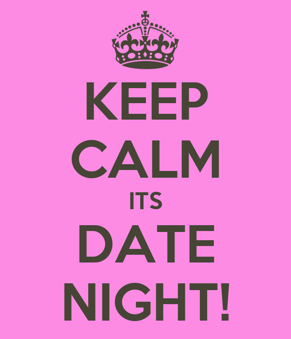 KEEP CALM ITS DATE NIGHT! Poster