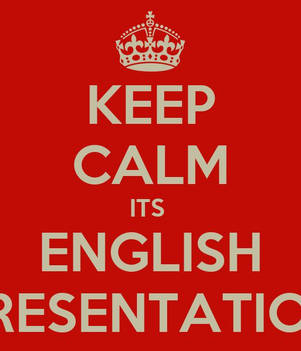 KEEP CALM ITS ENGLISH PRESENTATION Poster | yo yo | Keep ...
