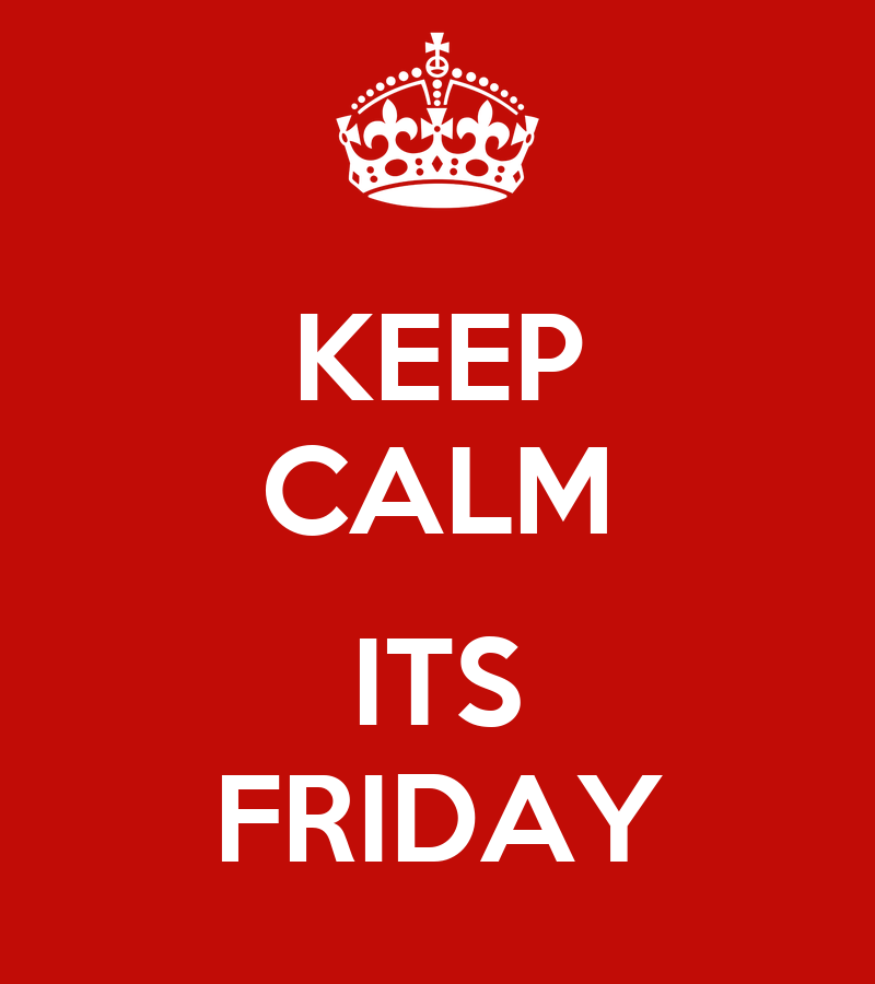 Its Friday: KEEP CALM ITS FRIDAY Poster
