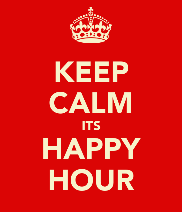 Image result for keep calm happy hour