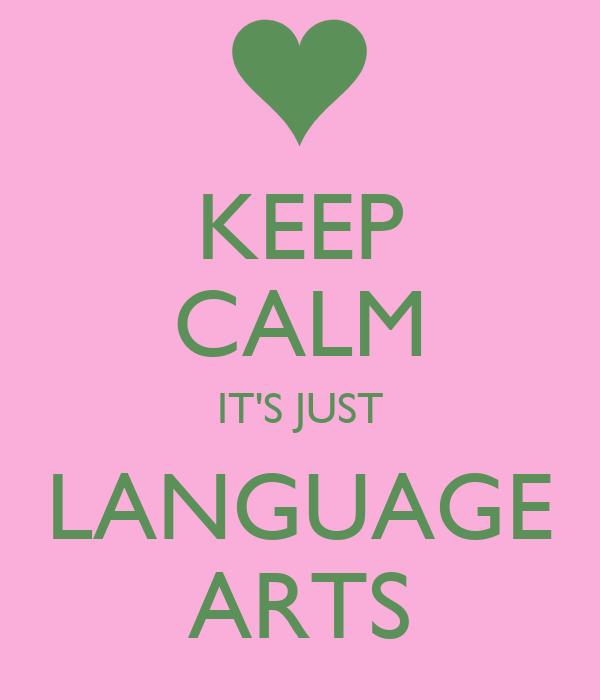 KEEP CALM AND Love Language arts Poster | Michael | Keep ... |Love Language Arts