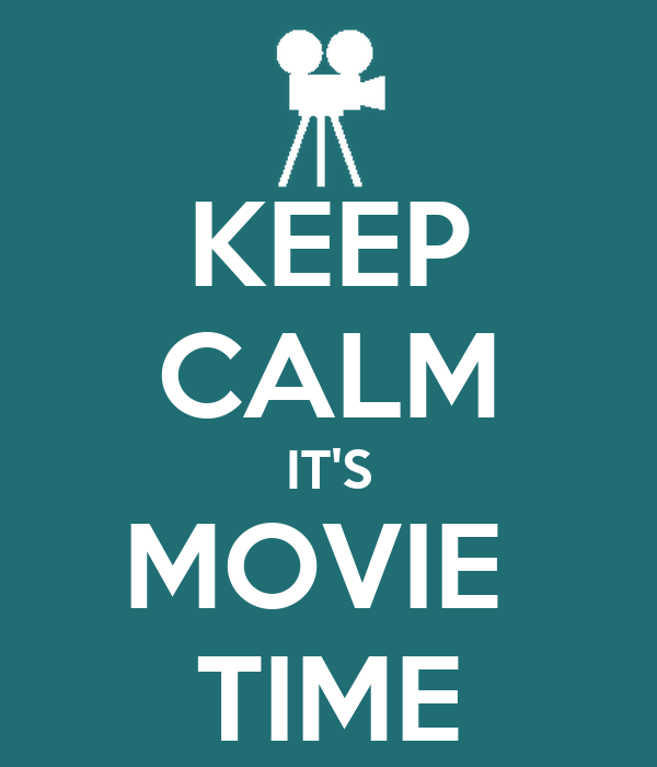 keep calm its movie time poster i keep calmomatic