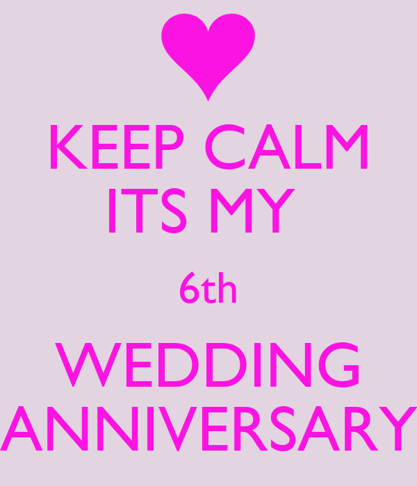 6th Wedding Anniversary: KEEP CALM ITS MY 6th WEDDING ANNIVERSARY Poster