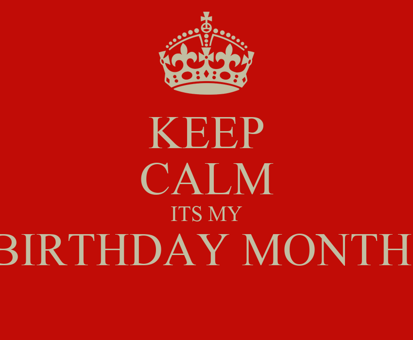 Keep calm its my birthday month poster jenny keep calm - Its my birthday month images ...