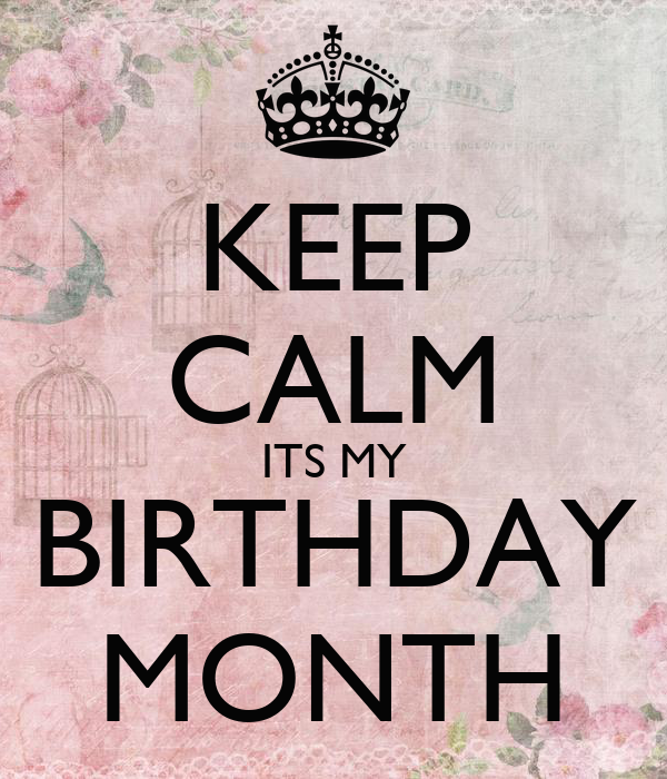 Keep calm its my birthday month poster laura keep calm - Its my birthday month images ...