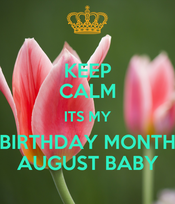 Keep calm its my birthday month august baby poster pearl - Its my birthday month images ...