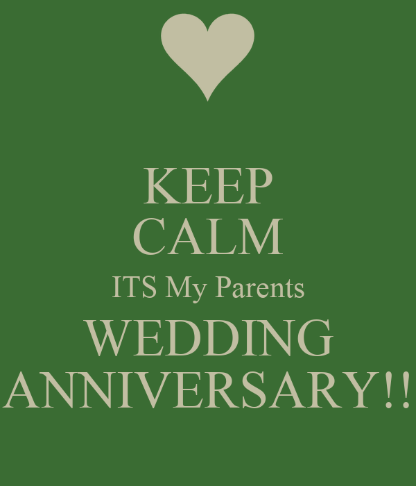 Keep calm its my parents wedding anniversary poster