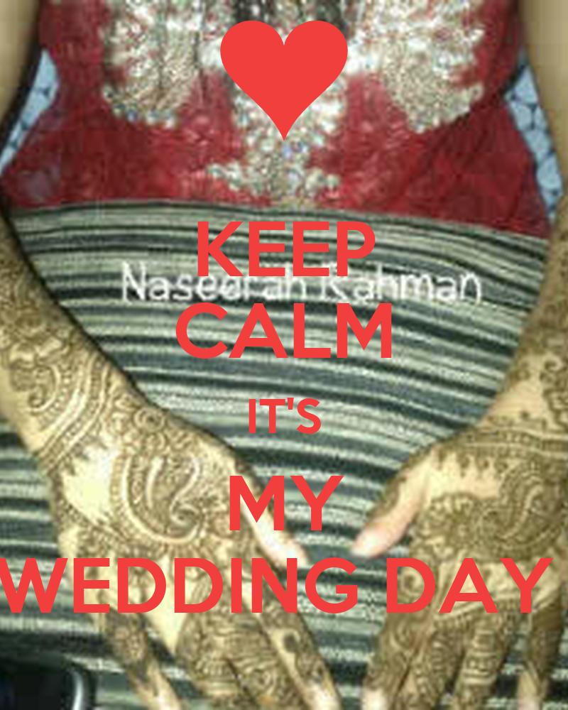 KEEP CALM IT'S MY WEDDING DAY