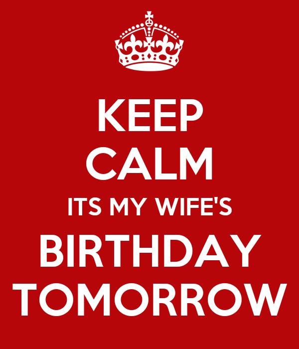 keep calm its my wife s birthday tomorrow poster troy keep calm