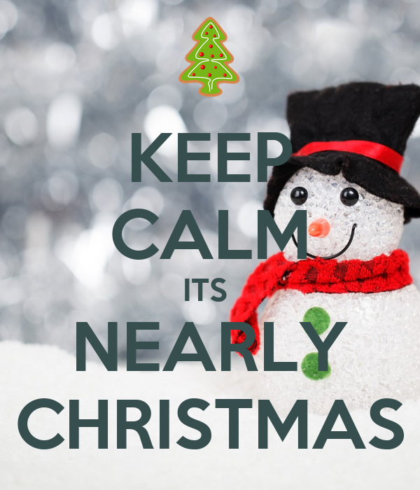 Keeping Christmas All The Year: KEEP CALM ITS NEARLY CHRISTMAS Poster