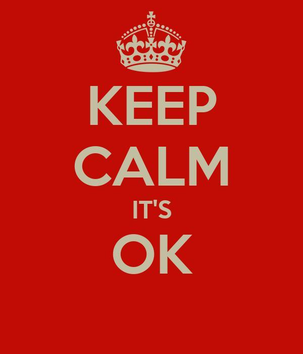 keep-calm-its-ok--39.png: https://keepcalm-o-matic.co.uk/p/keep-calm-its-ok--39