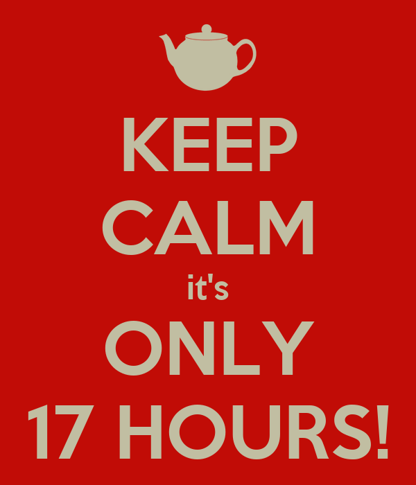 keep-calm-its-only-17-hours.png