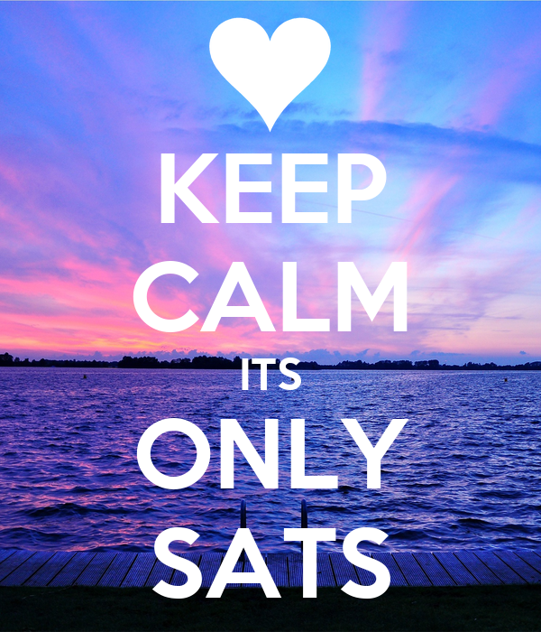 Keep calm its only sats poster isobel keep calm o matic for Best place to buy posters in store