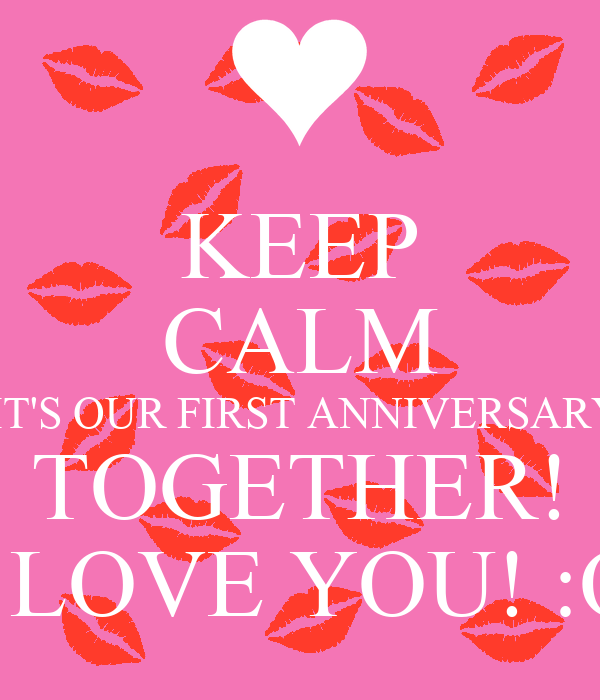 keep calm it s our first anniversary together i love you o poster