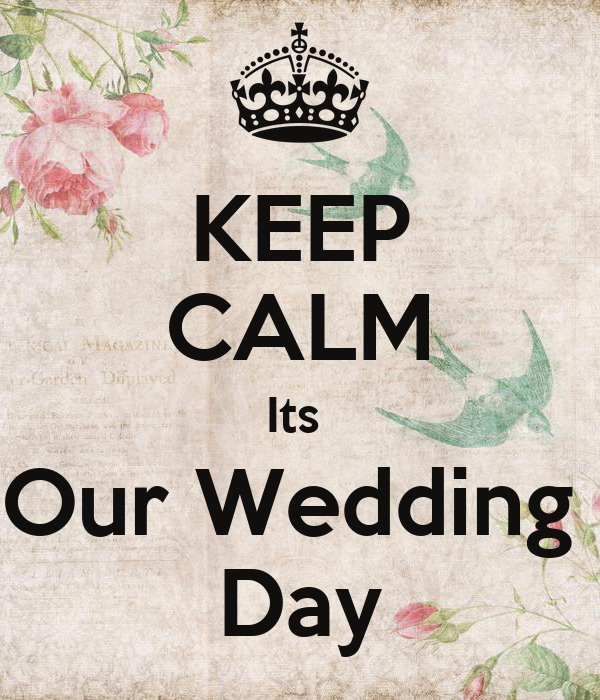 keep calm its our wedding day
