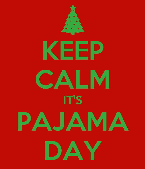 Keep Calm It S Pajama Day Poster Heather Keep Calm O Matic