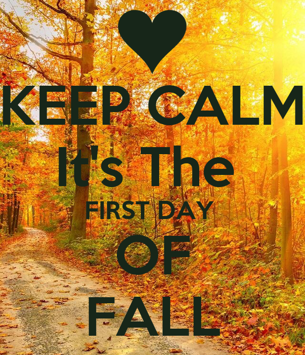 https://sd.keepcalms.com/i/keep-calm-its-the-first-day-of-fall-2.png