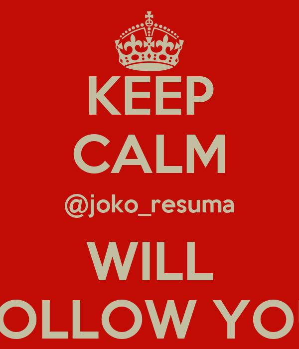 resumã in keep calm joko resuma will follow you poster